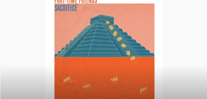 Part-Time Friends dévoile leur nouveau single Sacrifice