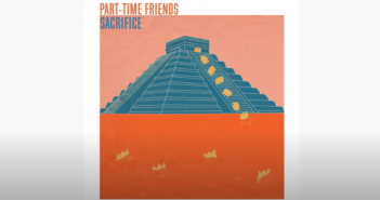 Part-time Friends présente son nouveau single Sacrifice